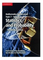 Mathematics Higher Level for the Ib Diploma Option Topic 7 Statistics and Probability: Book