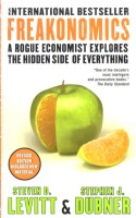 Freakonomics : A Rogue Economist Explores the Hidden Side of Everything: Book