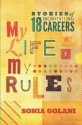 My Life, My Rules: Stories of 18 Unconventional Careers (English) price comparison at Flipkart, Amazon, Crossword, Uread, Bookadda, Landmark, Homeshop18