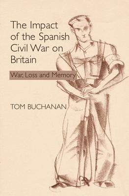 The Impact of the Spanish Civil War on Britain: War, Loss and Memory price comparison at Flipkart, Amazon, Crossword, Uread, Bookadda, Landmark, Homeshop18