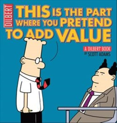 THIS IS THE PART WHERE YOU PRETEND TO ADD VALUE - A DILBERT BOOK price comparison at Flipkart, Amazon, Crossword, Uread, Bookadda, Landmark, Homeshop18