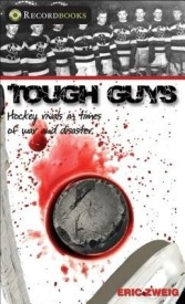 Tough Guys: Hockey Rivals in Times of War and Disaster (English) (Hardcover)