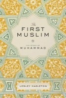 The First Muslim: The Story of Muhammad (English): Book