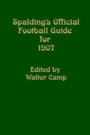 Spalding's Official Football Guide for 1907 (English) (Paperback)