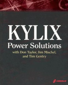 Kylix Power Solutions with Don Taylor, Jim Mischel, and Tim Gentry (English) (Paperback)