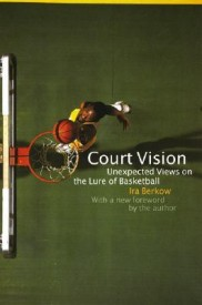 Court Vision: Unexpected Views on the Lure of Basketball (English) (Paperback)