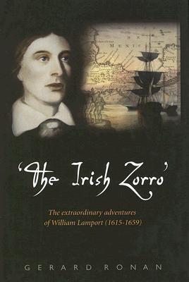 The Irish Zorro: The Extraordinary Adventures of William Lamport (1615-1659) (English) price comparison at Flipkart, Amazon, Crossword, Uread, Bookadda, Landmark, Homeshop18