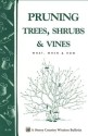 Pruning Trees, Shrubs & Vines: Storey's Country Wisdom Bulletin A-54: Book