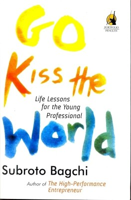 Buy Go Kiss The World: Life Lessions For The Young Professional 1st Edition: Book
