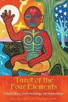 Tarot of the Four Elements: Tribal Folklore, Earth Mythology, and Human Magic (English): Book