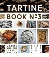 Tartine Book No. 3: Modern Ancient Classic Whole (English): Book