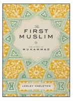 The First Muslim : The Story of Muhammad (English): Book