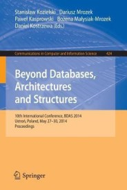 Beyond Databases, Architectures, and Structures: 10th International Conference, Bdas 2014, Ustron, Poland, May 27-30, 2014. Proceedings (English) (Paperback)