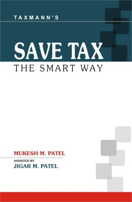 Buy Save Tax: The Smart Way 2nd Edition: Book