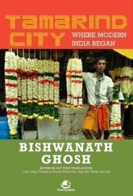 Buy Tamarind City: Where Modern India Began (English): Book