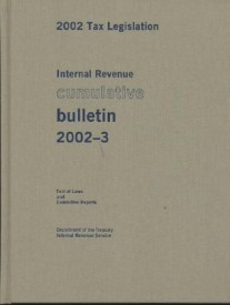 Internal Revenue Cumulative Bulletin 2002-3: 2002 Tax Legislation, Ltext of Law and Committee Reports (English) (Hardcover)