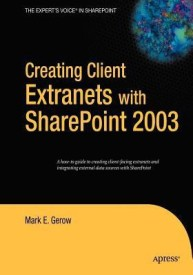 Creating Client Extranets with Sharepoint 2003 (English) 1st Edition (Paperback)