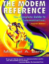The Modem Reference: The Complete Guide to PC Communications (English) (Paperback)