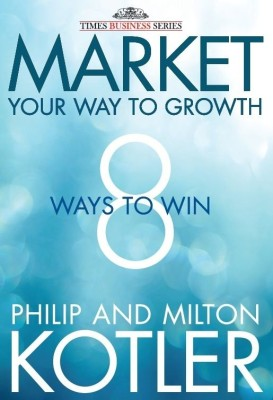 Buy Market Your Way to Growth: 8 Ways to Win: Book