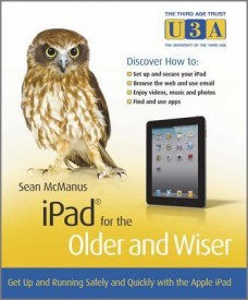 iPad for the Older and Wiser: Get up and running safely and quickly with the Apple iPad 2 (The Third Age Trust (U3A)/Older & Wiser) (English) (Paperback)