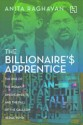 The Billionaire's Apprentice: The Rise of the Indian-American Elite and the Fall of the Galleon Hedge Fund : The Rise of the Indian - American Elite and the Fall of the Galleon Hedge Fund: Book