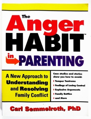 The Anger Habit in Parenting: A New Approach to Understanding and Resolving Family Conflict (English) price comparison at Flipkart, Amazon, Crossword, Uread, Bookadda, Landmark, Homeshop18
