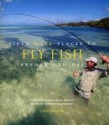 Fifty More Places to Fly Fish Before You Die: Fly-Fishing Experts Share More of the World's Greatest Destinations (English): Book