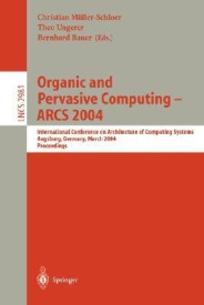Organic and Pervasive Computing -- ARCS 2004: International Conference on Architecture of Computing Systems, Augsburg, Germany, March 23-26, 2004, Proceedings (Lecture Notes in Computer Science) (Paperback)