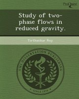 Study of Two-Phase Flows in Reduced Gravity.: Book