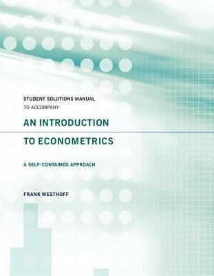 Student Solutions Manual to Accompany an Introduction to Econometrics: A Self-Contained Approach (English)