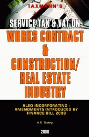 Service Tax & Vat On Works Contract & Construction Real Estate Industry (English) 2008 Edition (Paperback)