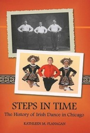 Steps In Time: The History of Irish Dance in Chicago (Irish Dance Series) (English) (Paperback)