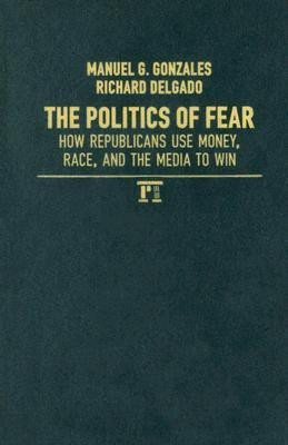 the politics of fear and the As things stand today, obama's not running against the republican party he's  running against our fears, and the republican party has just been going along.