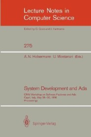 System Development and Ada: CRAI Workshop on Software Factories and Ada, Capri, Italy, May 26-30, 1986, Proceedings (Lecture Notes in Computer Science) (English) (Paperback)
