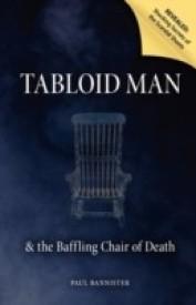 Tabloid Man & the Baffling Chair of Death (B)