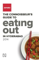 Zomato: The Connoisseur's Guide to Eating Out in Hyderabad 2014 (English): Book