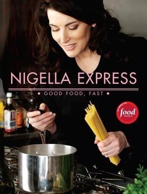 Nigella Express: 130 Recipes for Good Food, Fast price comparison at Flipkart, Amazon, Crossword, Uread, Bookadda, Landmark, Homeshop18