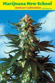 Marijuana New School Outdoor Cultivation: A Reference Manual with Step-By-Step Instructions (English) (Paperback)