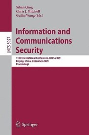 Information and Communications Security: 11th International Conference, ICICS 2009: 11th International Conference, ICICS 2009 Beijing, China, December ... Computer Science / Security and Cryptology) (English) (Paperback)