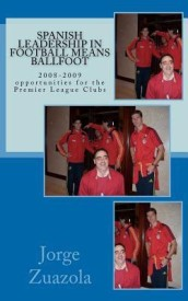 Spanish Leadership in Football Means Ballfoot: The 2008-2009 Football Season (English) (Paperback)