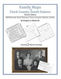 Family Maps of Clark County, South Dakota (English) (Paperback)