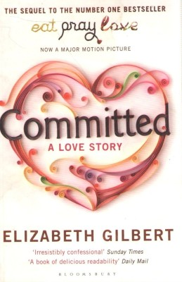Buy Committed : A Love Story 1st  Edition: Book