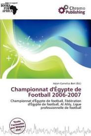 Championnat D' Gypte de Football 2006-2007 (Paperback)