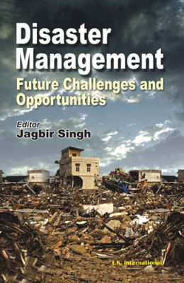 Disaster Management: Future Chanllenges And Opportunities 01 Edition price comparison at Flipkart, Amazon, Crossword, Uread, Bookadda, Landmark, Homeshop18