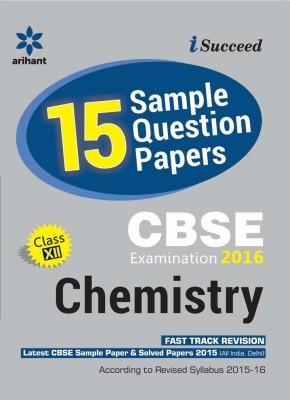 CBSE 15 Sample Question Paper - Chemistry For Class 12th (English) 4 Edition price comparison at Flipkart, Amazon, Crossword, Uread, Bookadda, Landmark, Homeshop18