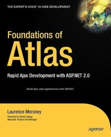 Foundations Of Atlas: Rapid Ajax Development With Asp.net 2.0 (English) 1st Edition (Paperback)