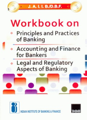 Buy J.A.I.I.B./D.B.F. Workbook On Principles and Practices of Banking/Accounting and Finance for Bankers/Legal and Regulatory Aspects of Banking (English) 1st Edition: Book