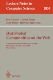 Distributed Communities on the Web: Third International Workshop, DCW 2000, Quebec City, Canada, June 19-21, 2000, Proceedings (Lecture Notes in Computer Science) (English) (Paperback)