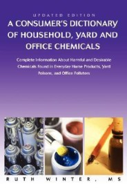 A Consumer's Dictionary of Household, Yard and Office Chemicals (English) (Paperback)