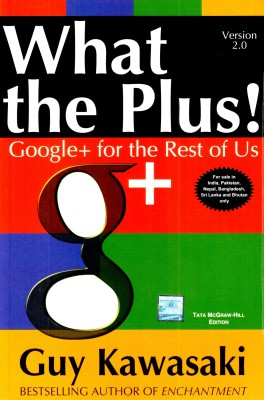 What the Plus!: Google+ for the Rest of Us Version 2.0 1st Edition price comparison at Flipkart, Amazon, Crossword, Uread, Bookadda, Landmark, Homeshop18